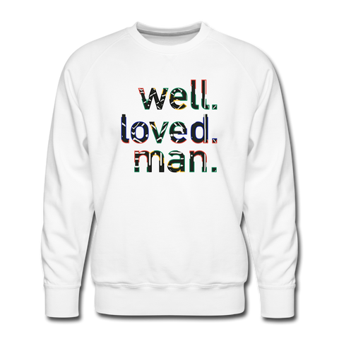 Well Loved Man Premium Sweatshirt - white