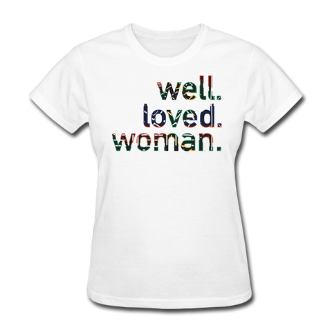Well Loved Woman  T-Shirt - white