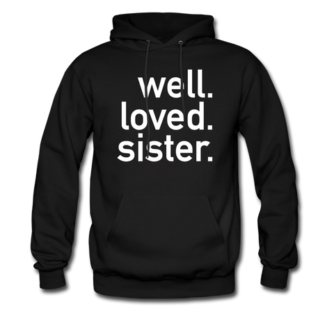 Well Loved Sister Unisex Hoodie - black