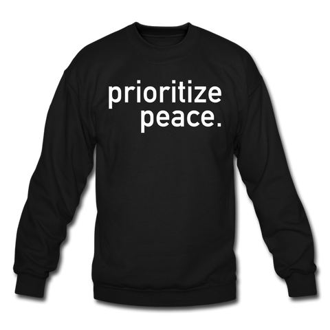 Prioritize Peace Unisex Crewneck Sweatshirt - black
