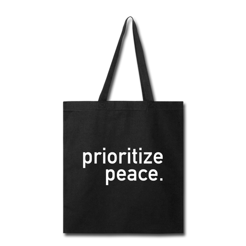 Prioritize Peace Tote Bag - black