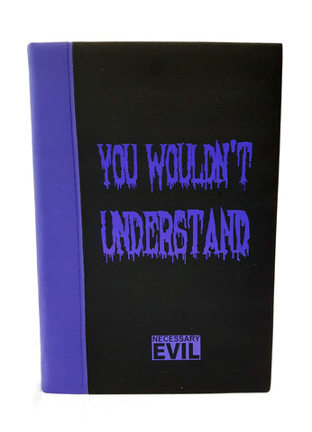 You Wouldn't Understand Journal Notebook