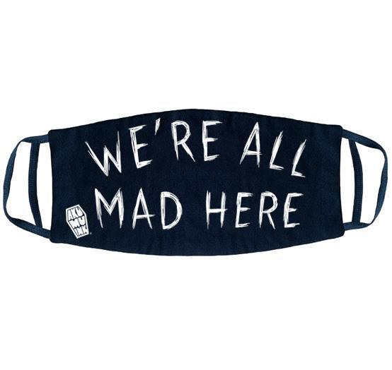 We're All Mad Here Facemask