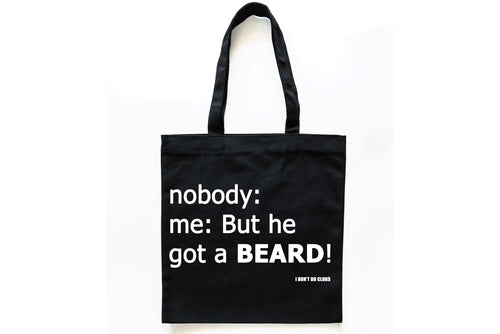 But He Got A Beard Cotton Tote