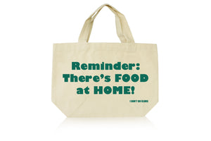 Cream Canvas Tote - Reminder: There's Food At Home!