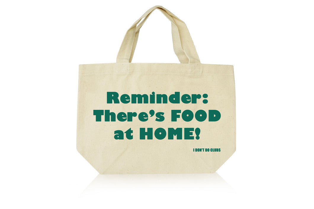 Reminder: There's Food At Home Canvas Tote
