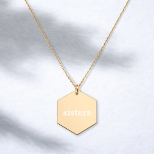 Sisters Engraved Silver Hexagon Necklace