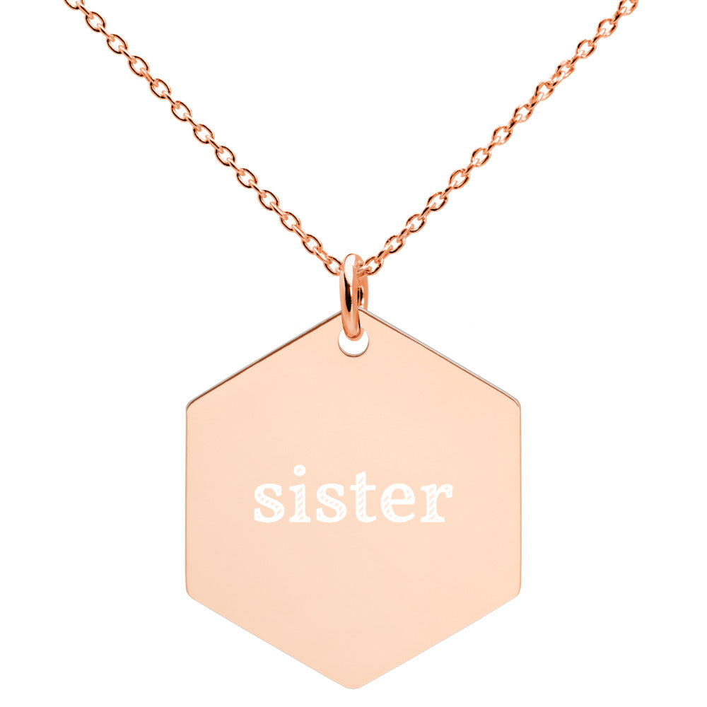 Sister Engraved Silver Hexagon Necklace