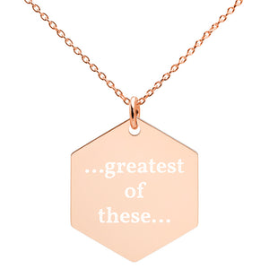 Greatest of These Engraved Silver Hexagon Necklace