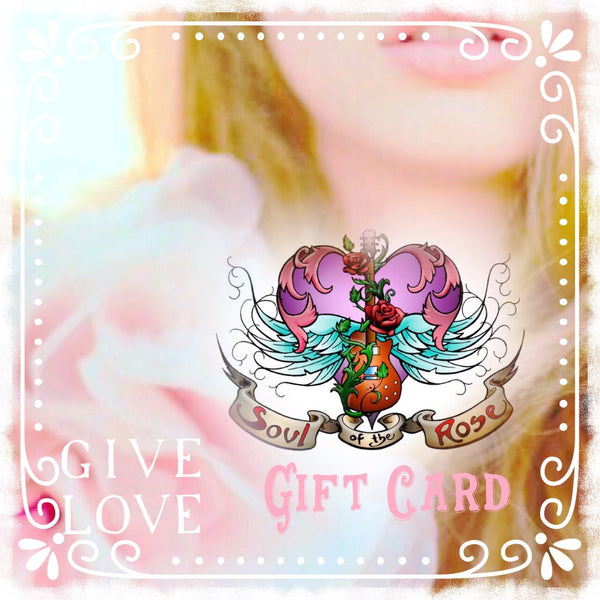 Soul Of The Rose Gift Card - Soul Of The Rose®