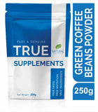 True Supplements Pure Green Coffee Beans Extract for Organic Weight Loss | 250 grams
