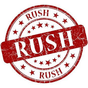 RUSH!!! - 48 HOURS OR LESS +$25