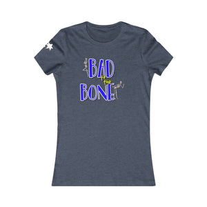 Women's Favorite Tee - Bad to the Bone