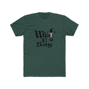 Men's Cotton Crew Tee - What You Say