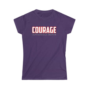 Women's Softstyle Tee - Courage