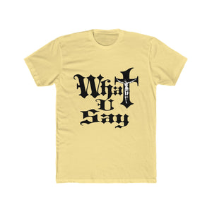 Men's Cotton Crew Tee - What You Say (Jesus on the Cross)