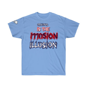 Unisex Ultra Cotton Tee - Obvious is the Illusion V