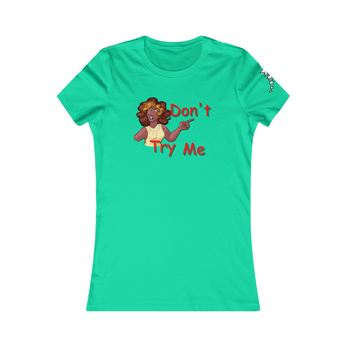 Women's Favorite Tee - Don't Try Me