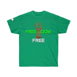Unisex Ultra Cotton Tee - Freedom Nuh Free