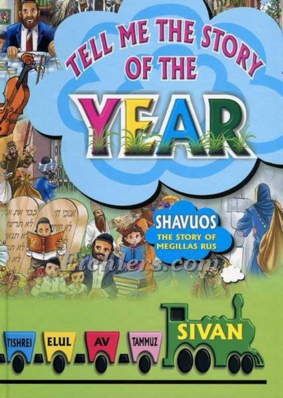 Tell Me The Story of The Year: Shavuos - The Story of Megillas Rus