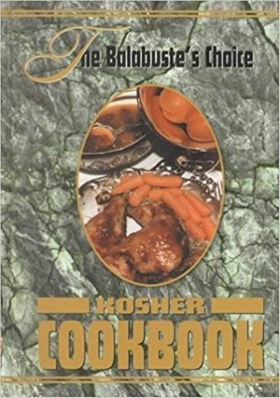 The Balebuste's Choice 1: Kosher Cookbook