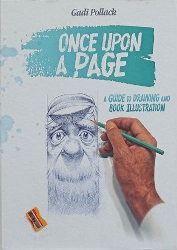 Once Upon A Page: A Guide To Drawing And Book Illustration
