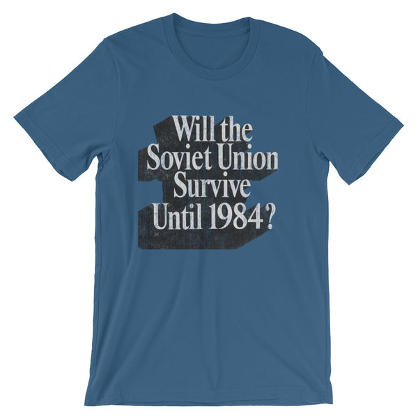 Will the Soviet Union Survive? 80's T-shirt