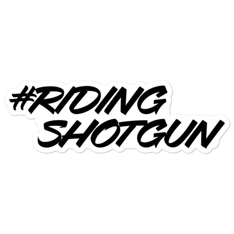 #Riding Shotgun Sticker
