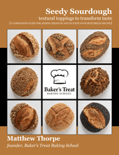 Load image into Gallery viewer, Seedy Sourdough: A Companion Guide for Adding Seeds On and In Your Favourite Bread Recipes (eBook)