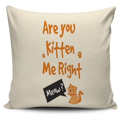 NP Are You Kitten Me Pillowcase - WearItArt - Pillow Covers