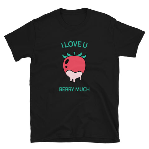 """Love You Berry Much"" T-Shirt"