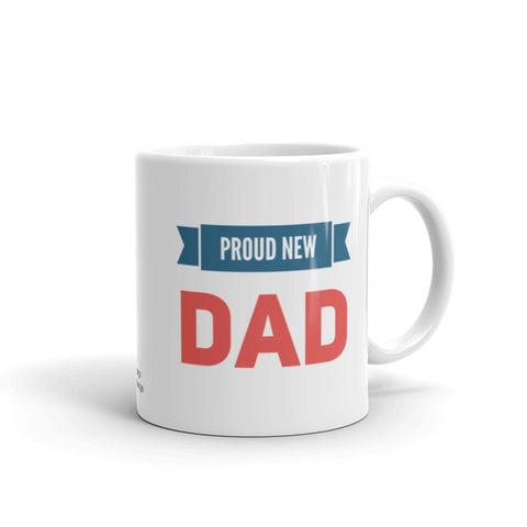 Proud New Dad Coffee Mug