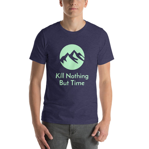 Hiking T-Shirt Kill Nothing But Time
