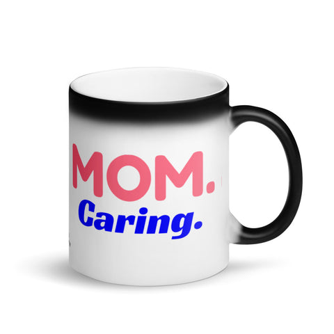 Mom Magic Mug, MOM Caring