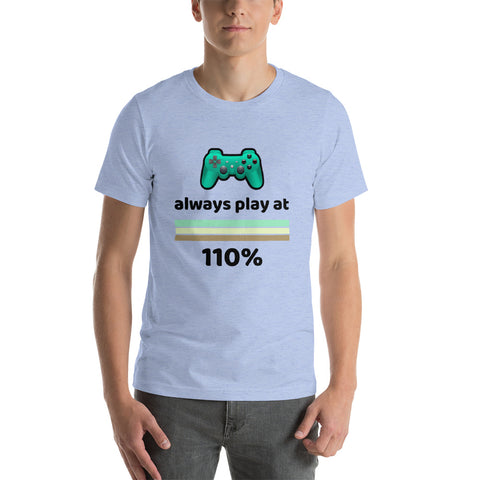 Gaming T-Shirt, Play at 110%