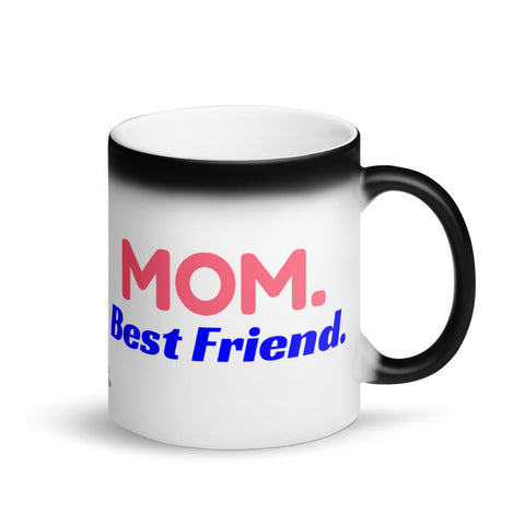 Mom Magic Mug, MOM Best Friend