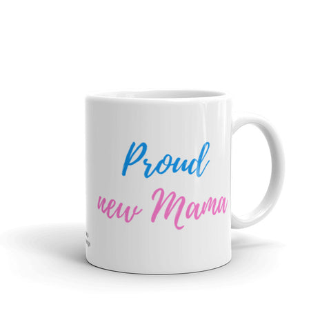 Proud New Mama Coffee Mug
