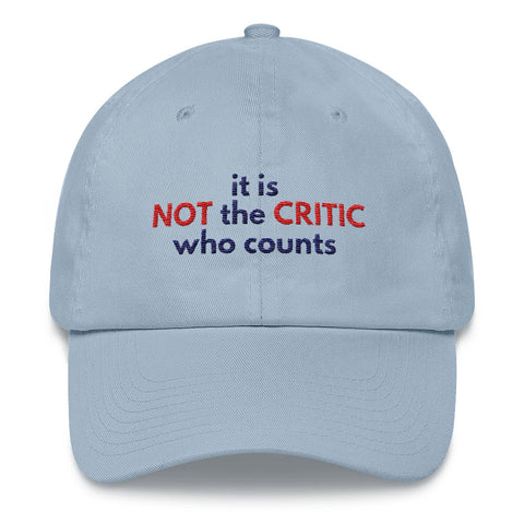 It's Not The Critic Who Counts Motivational Hat Unisex