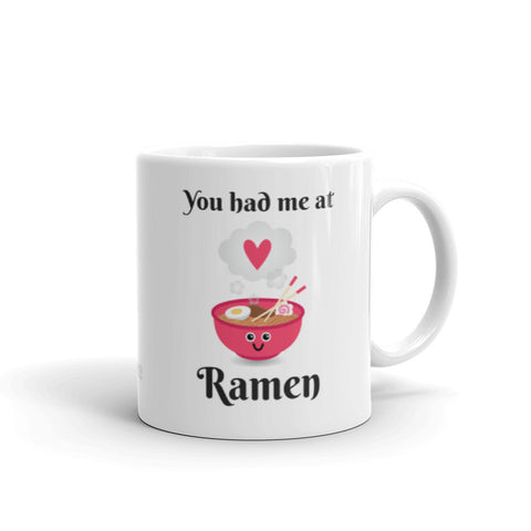 """You Had Me at Ramen"" Mug"