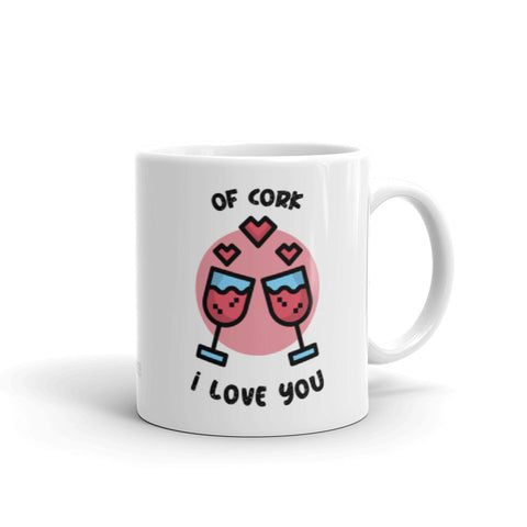 """Of Cork I Love You"" Mug"