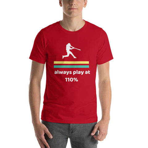 Baseball T-Shirts, Play at 110%