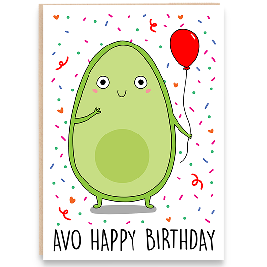 Birthday card with an illustration of an avocado holding a balloon and says avo happy birthday.