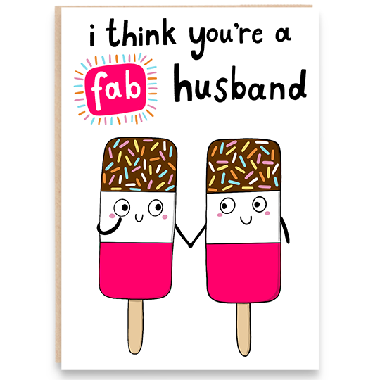 Card with an illustration of two fab lolly's that says I think you're a fab husband.