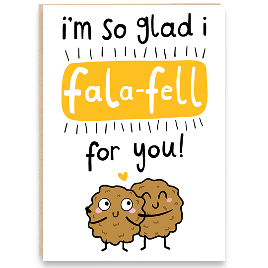 Card that says i'm so glad I fala-fell for you.