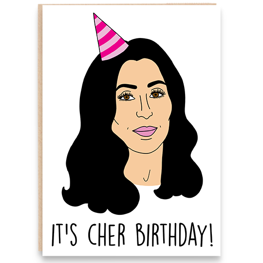 Birthday card with an illustration of Cher and says it's cher birthday.