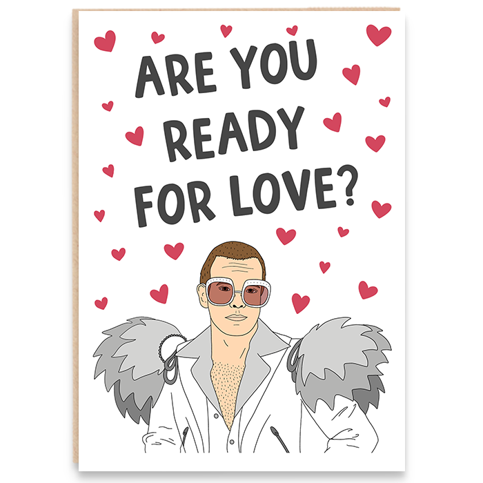 Card with an illustration of Elton John and says are you ready for love.
