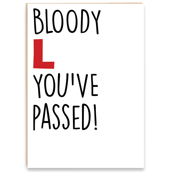 Congratulations card. Bloody L you've passed.