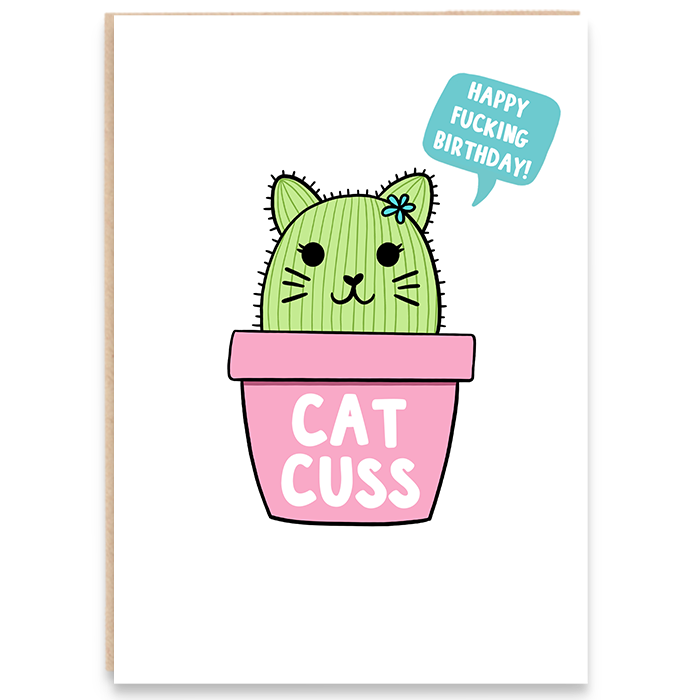 Birthday card with a drawing of a cat cactus and says happy fucking birthday.
