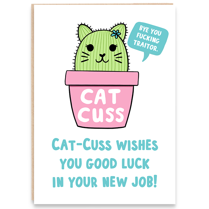 New job card with cat cactus illustration and says cat-cuss wishes you good luck in your new job. Bye you fucking traitor.