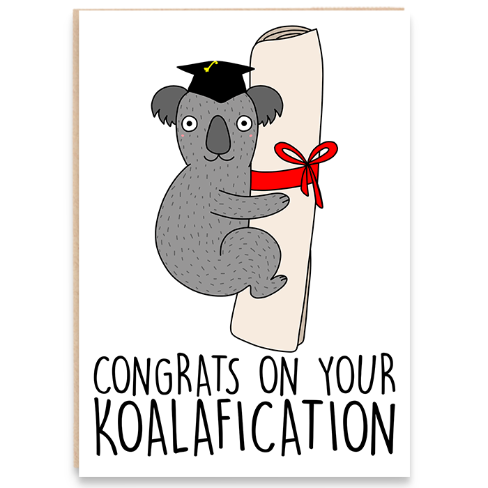 Congratulations card with a drawing of a koala bear holding a certificate and says congrats on your koalafication.